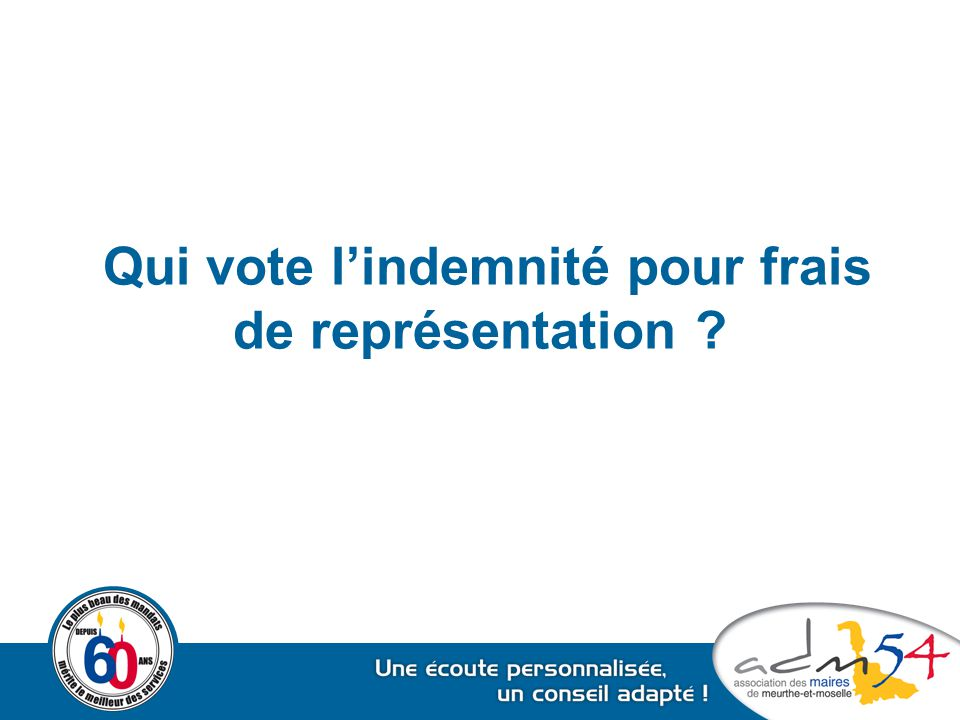 Qui vote l'indemnité pour frais de représentation ?