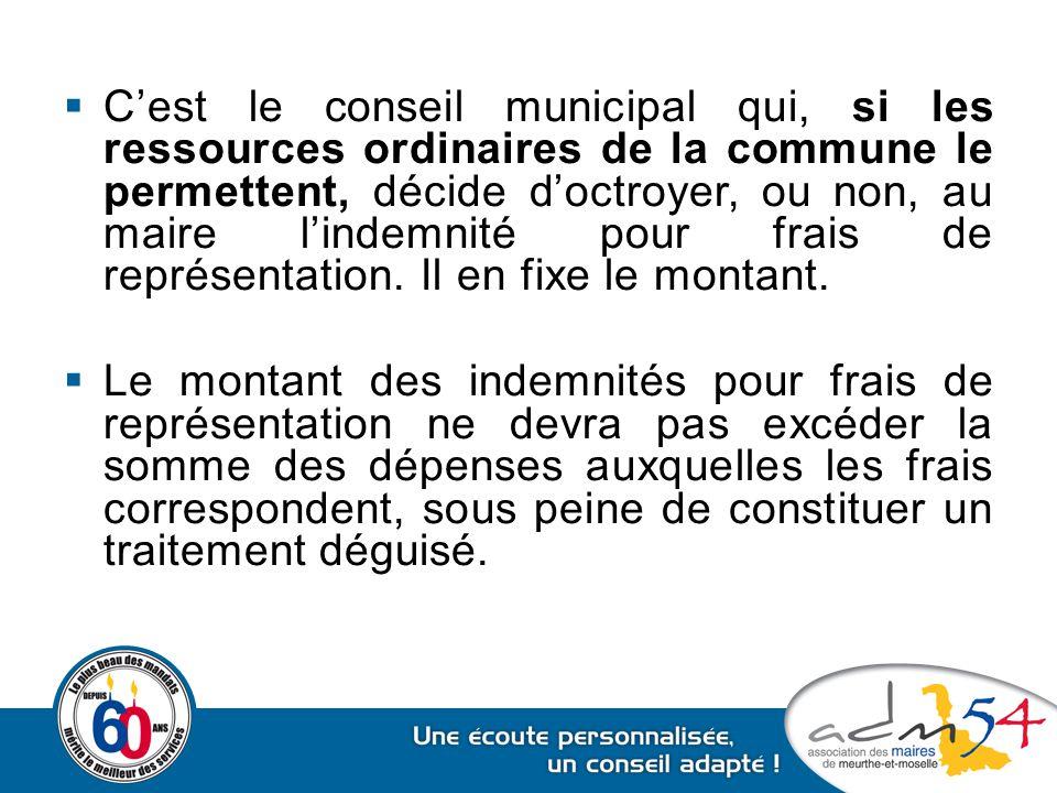  C'est le conseil municipal qui, si les ressources ordinaires de la commune le permettent, décide d'octroyer, ou non, au maire l'indemnité pour frais