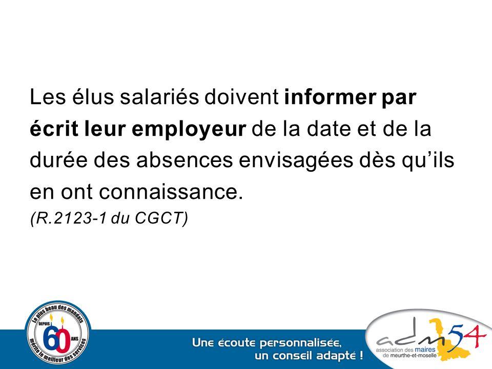 Les élus salariés doivent informer par écrit leur employeur de la date et de la durée des absences envisagées dès qu'ils en ont connaissance. (R.2123-