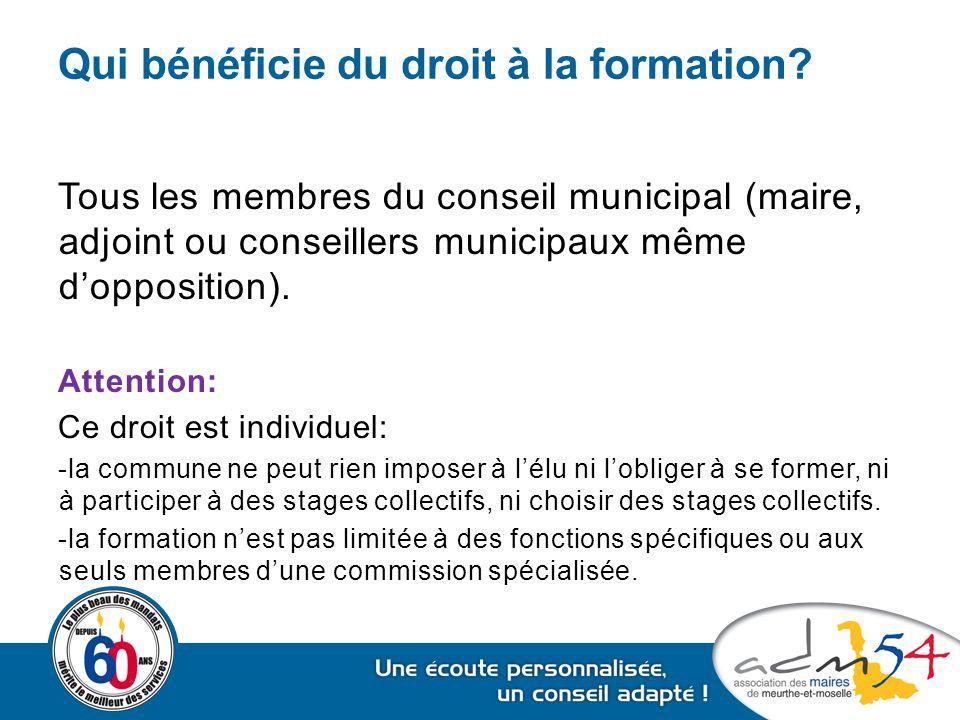 Qui bénéficie du droit à la formation? Tous les membres du conseil municipal (maire, adjoint ou conseillers municipaux même d'opposition). Attention: