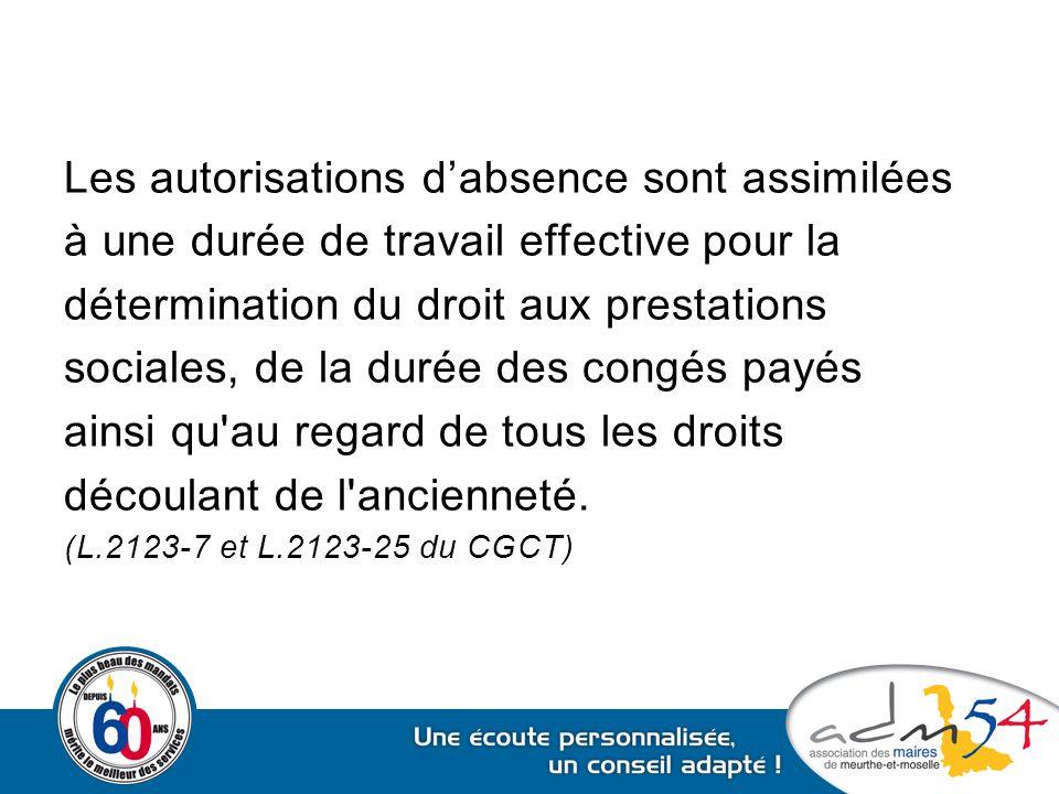 Les autorisations d'absence sont assimilées à une durée de travail effective pour la détermination du droit aux prestations sociales, de la durée des