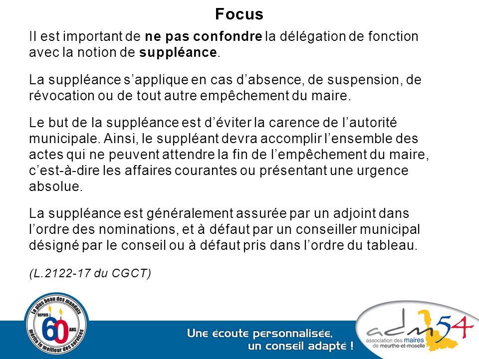 Focus Il est important de ne pas confondre la délégation de fonction avec la notion de suppléance. La suppléance s'applique en cas d'absence, de suspe