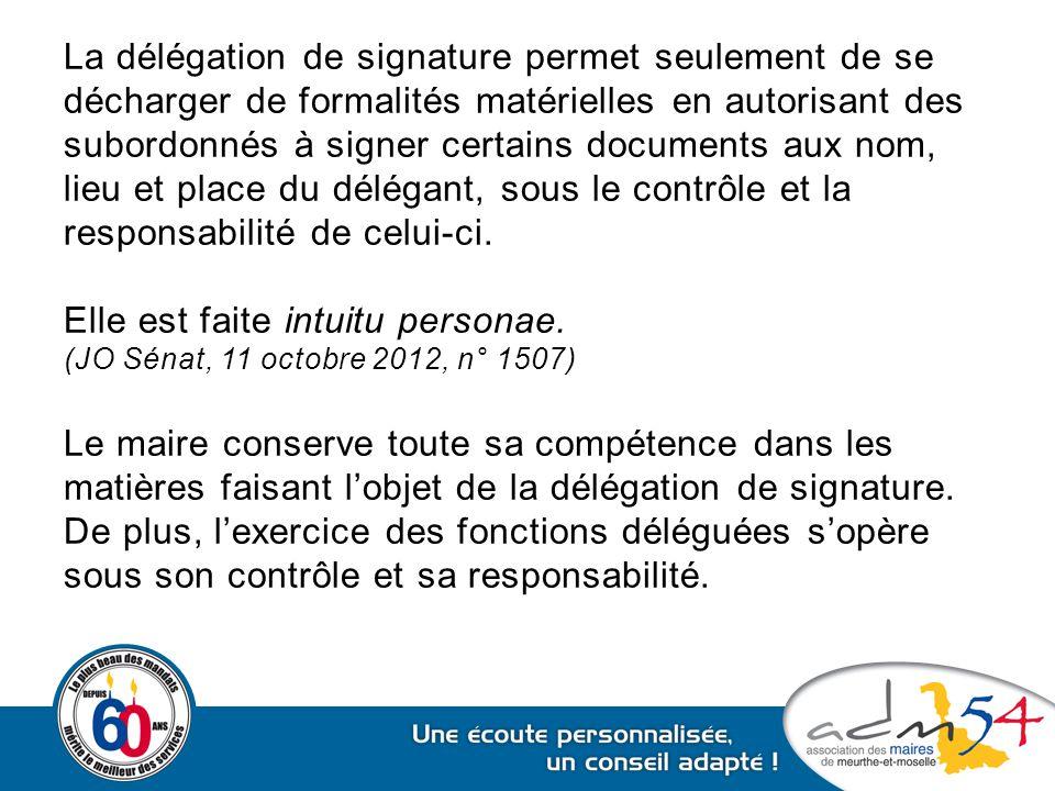 La délégation de signature permet seulement de se décharger de formalités matérielles en autorisant des subordonnés à signer certains documents aux no