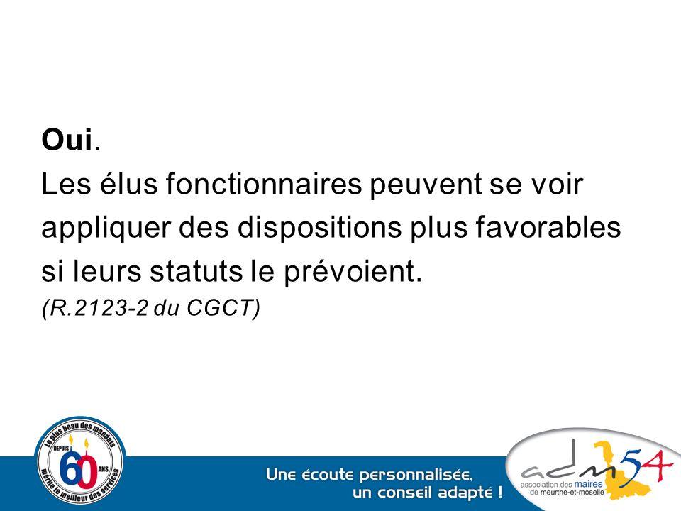 Oui. Les élus fonctionnaires peuvent se voir appliquer des dispositions plus favorables si leurs statuts le prévoient. (R.2123-2 du CGCT)