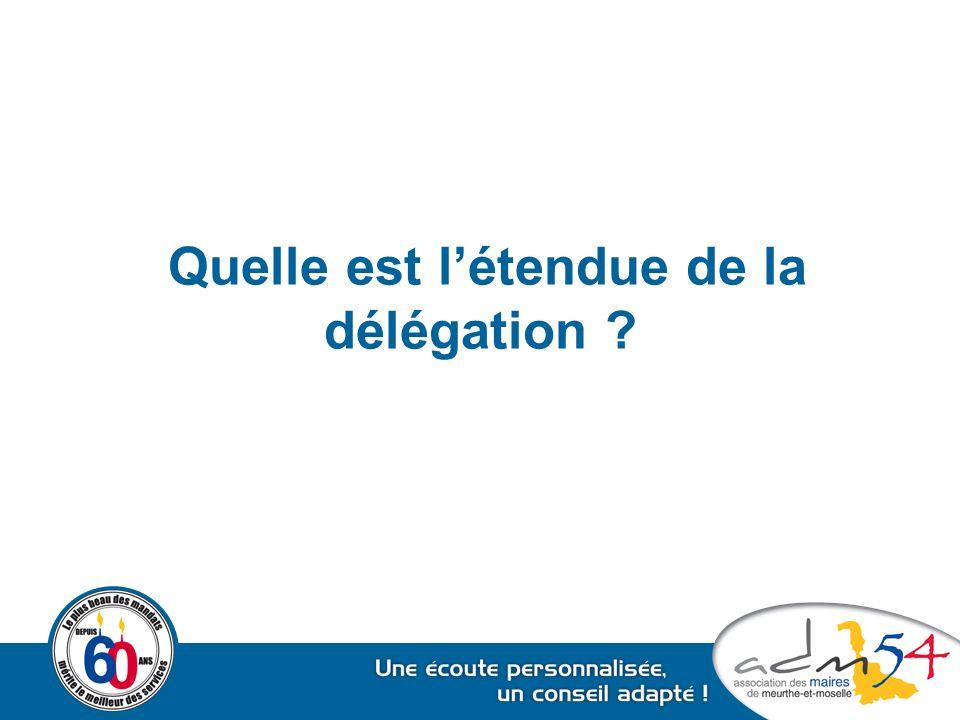 Quelle est l'étendue de la délégation ?
