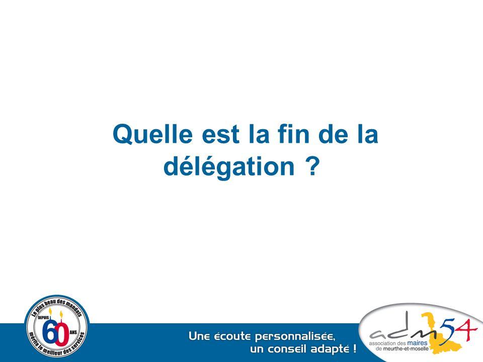 Quelle est la fin de la délégation ?