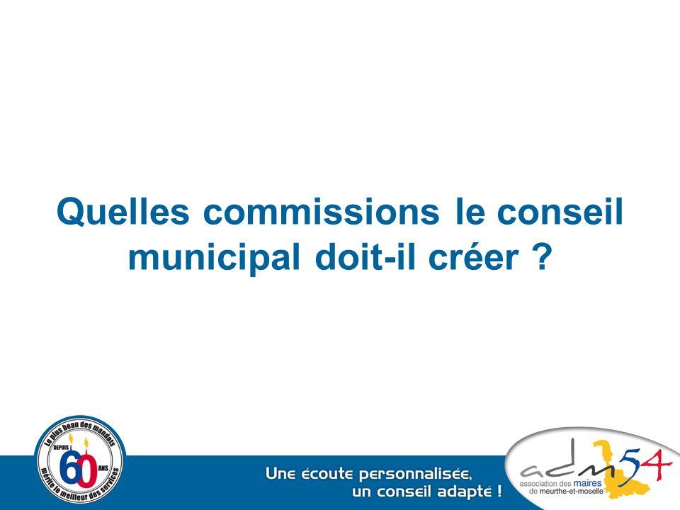 Quelles commissions le conseil municipal doit-il créer ?