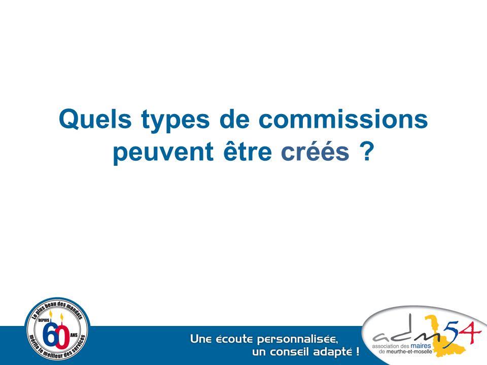 Quels types de commissions peuvent être créés ?