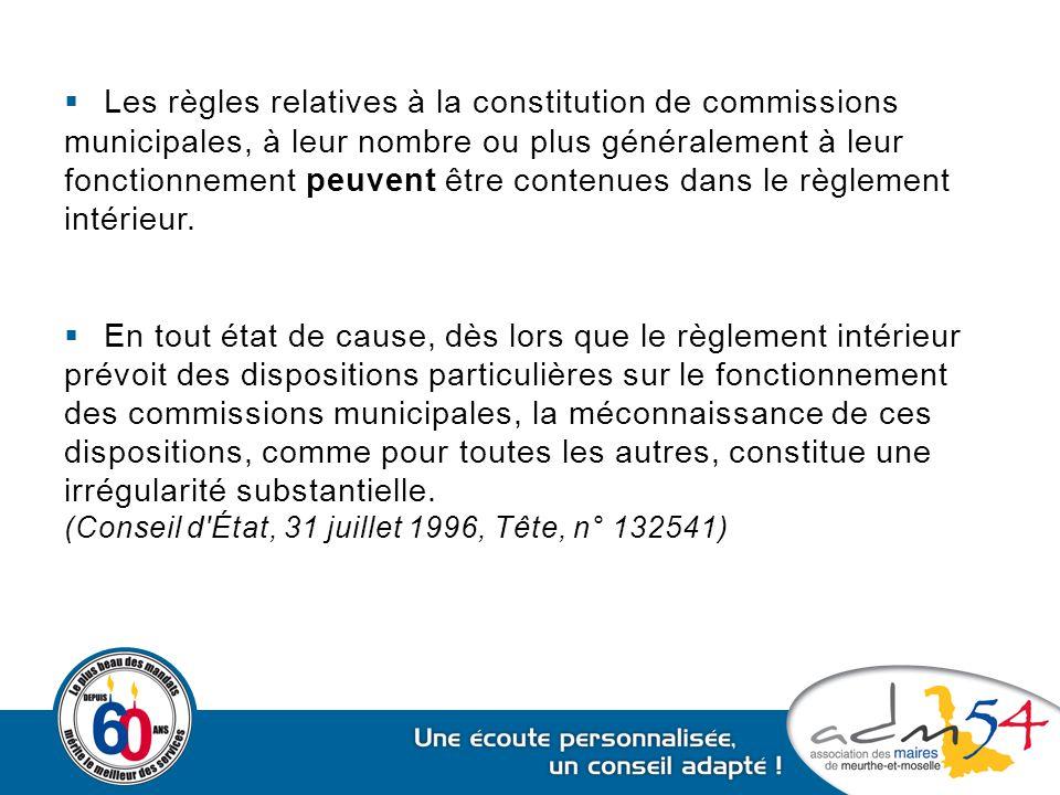  Les règles relatives à la constitution de commissions municipales, à leur nombre ou plus généralement à leur fonctionnement peuvent être contenues d