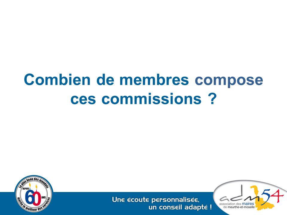 Combien de membres compose ces commissions ?