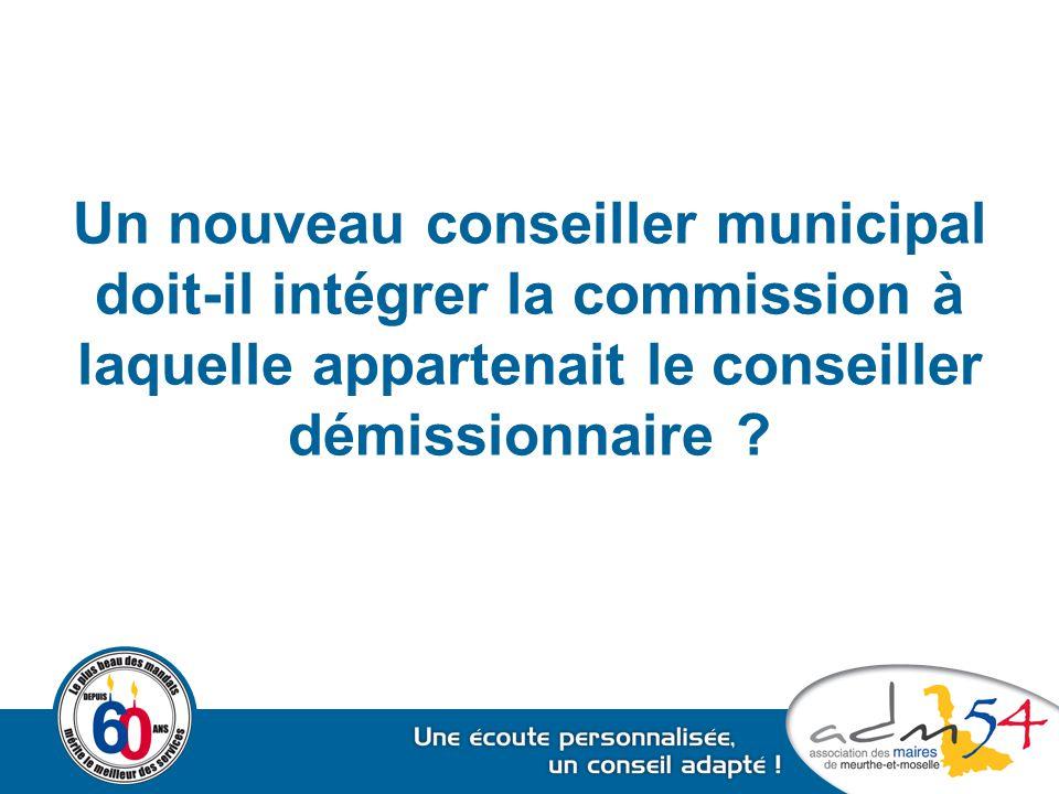Un nouveau conseiller municipal doit-il intégrer la commission à laquelle appartenait le conseiller démissionnaire ?