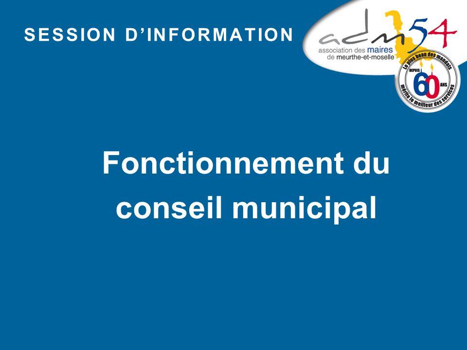 SESSION D'INFORMATION Fonctionnement du conseil municipal