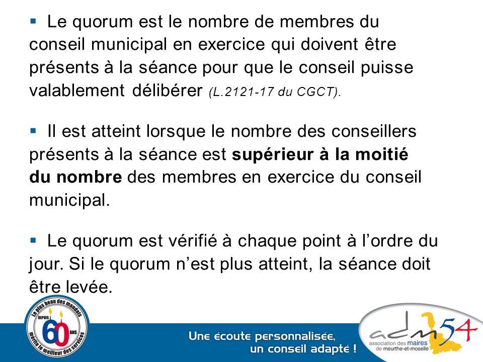  Le quorum est le nombre de membres du conseil municipal en exercice qui doivent être présents à la séance pour que le conseil puisse valablement dél