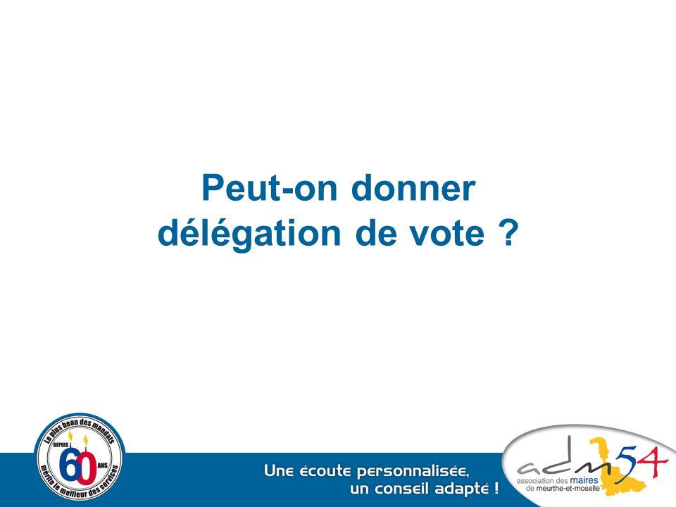 Peut-on donner délégation de vote ?