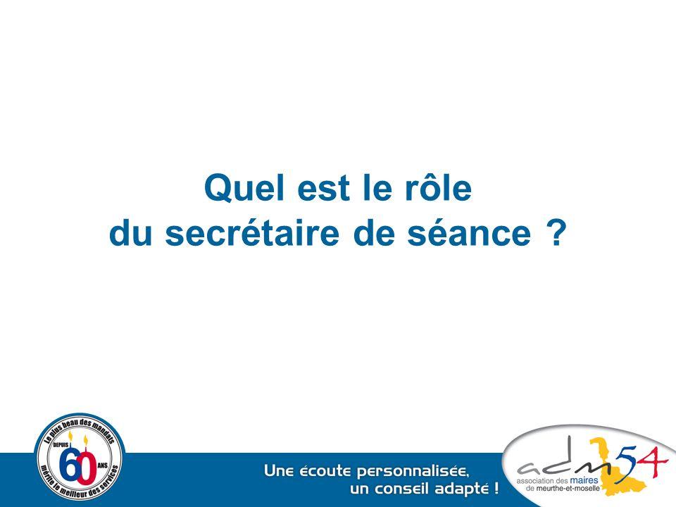 Quel est le rôle du secrétaire de séance ?