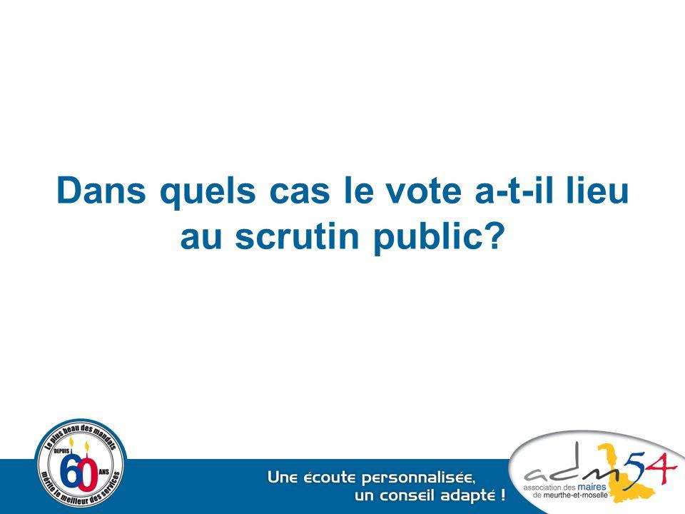 Dans quels cas le vote a-t-il lieu au scrutin public?