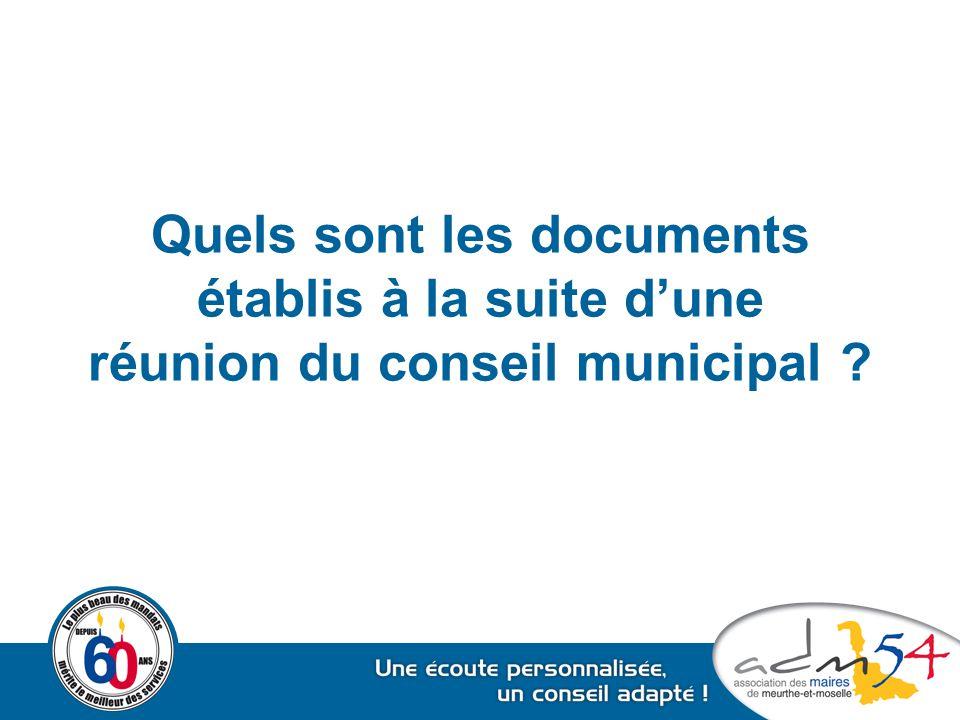 Quels sont les documents établis à la suite d'une réunion du conseil municipal ?