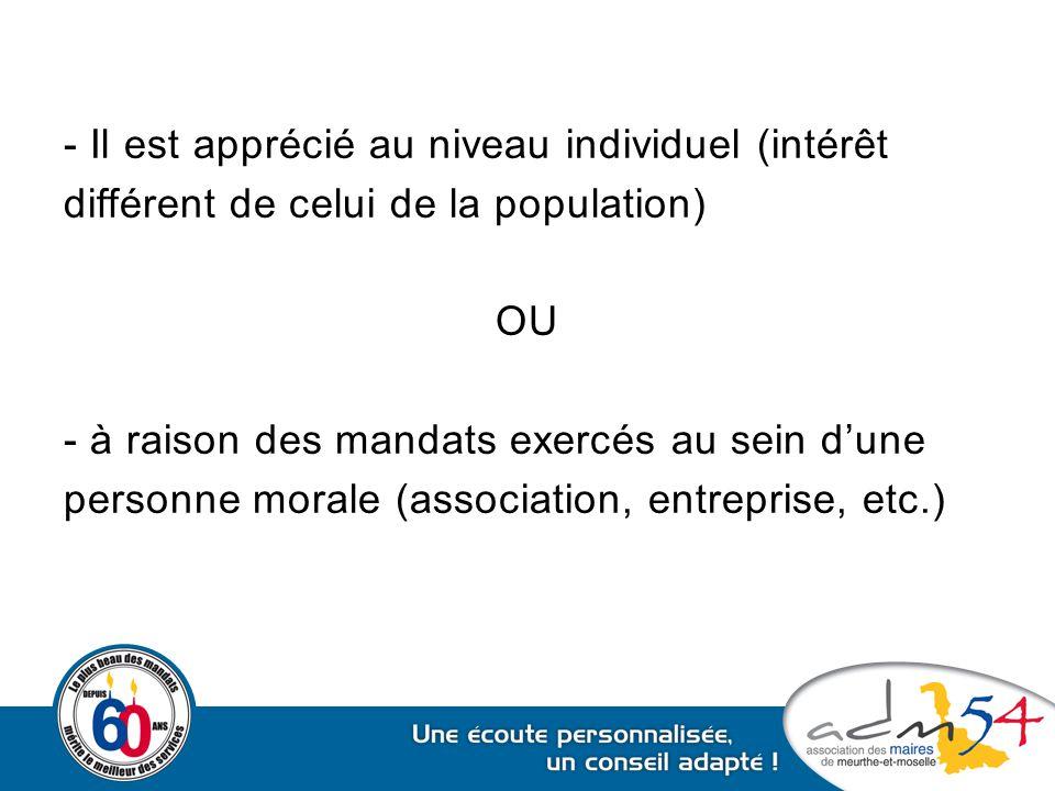 - Il est apprécié au niveau individuel (intérêt différent de celui de la population) OU - à raison des mandats exercés au sein d'une personne morale (