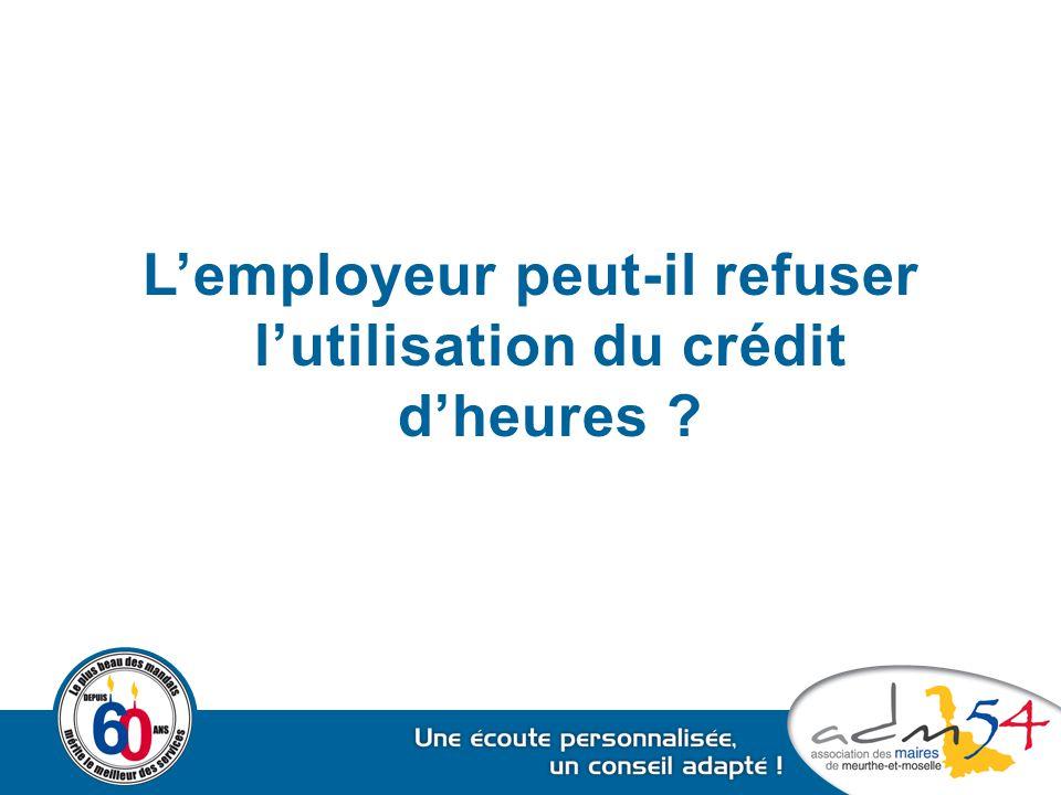 L'employeur peut-il refuser l'utilisation du crédit d'heures ?