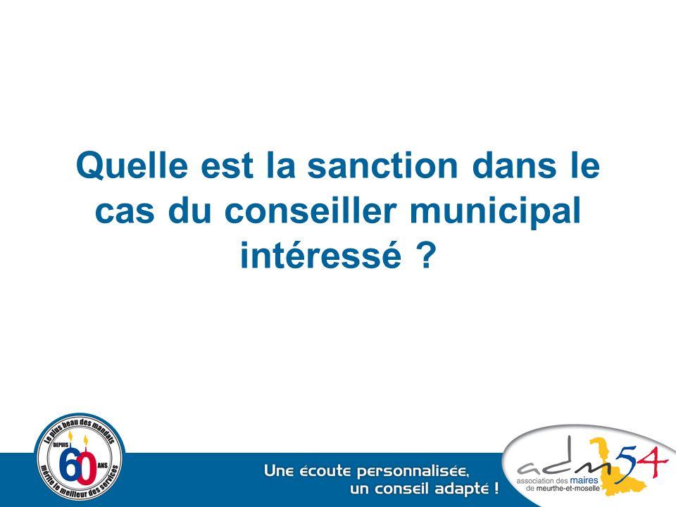 Quelle est la sanction dans le cas du conseiller municipal intéressé ?