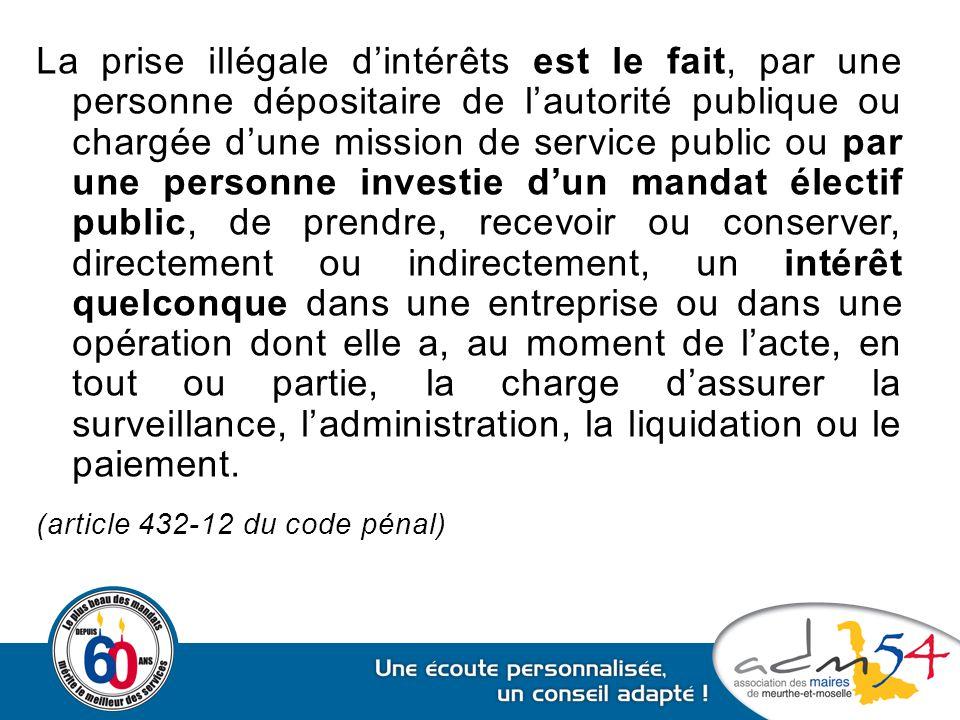La prise illégale d'intérêts est le fait, par une personne dépositaire de l'autorité publique ou chargée d'une mission de service public ou par une pe