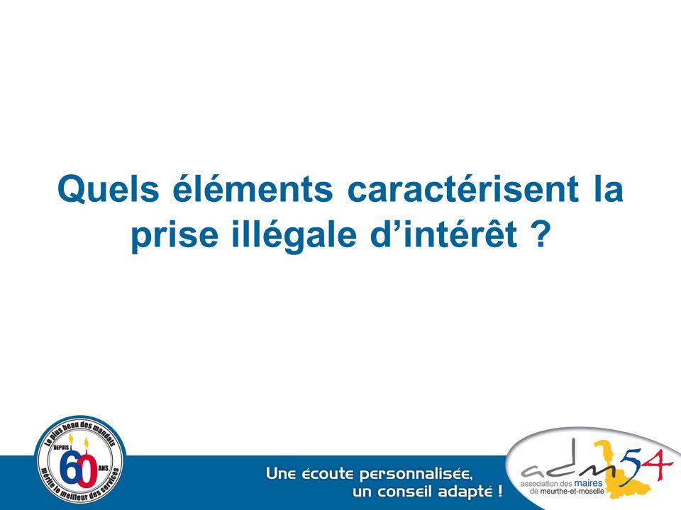 Quels éléments caractérisent la prise illégale d'intérêt ?