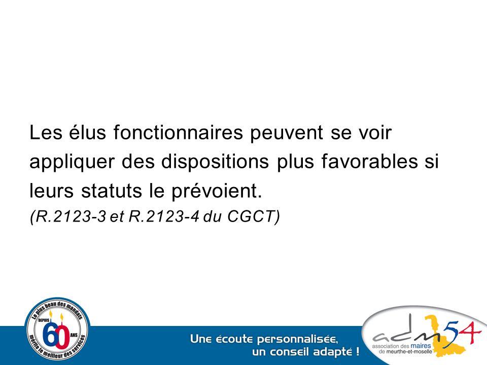 Les élus fonctionnaires peuvent se voir appliquer des dispositions plus favorables si leurs statuts le prévoient. (R.2123-3 et R.2123-4 du CGCT)