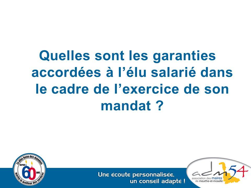Quelles sont les garanties accordées à l'élu salarié dans le cadre de l'exercice de son mandat ?
