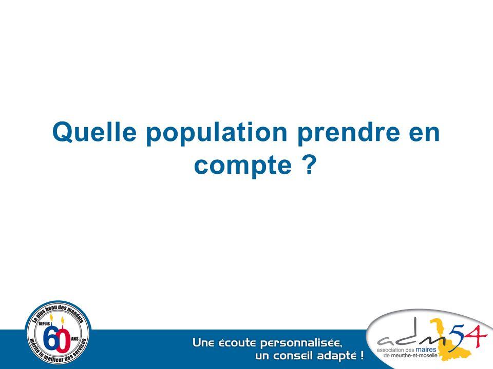 Quelle population prendre en compte ?