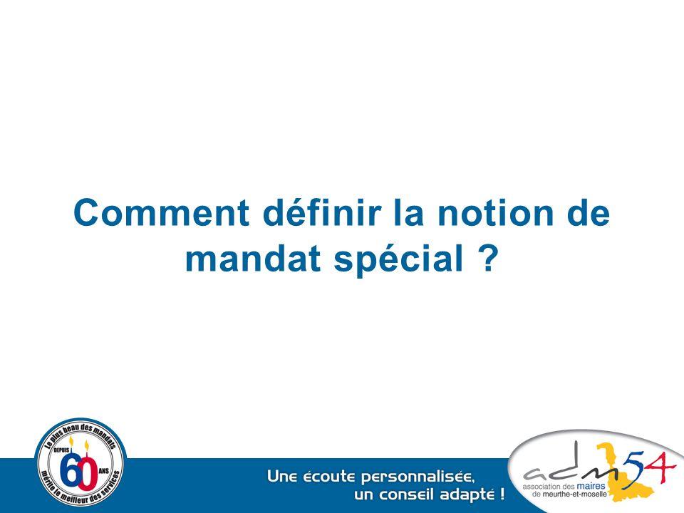 Comment définir la notion de mandat spécial ?