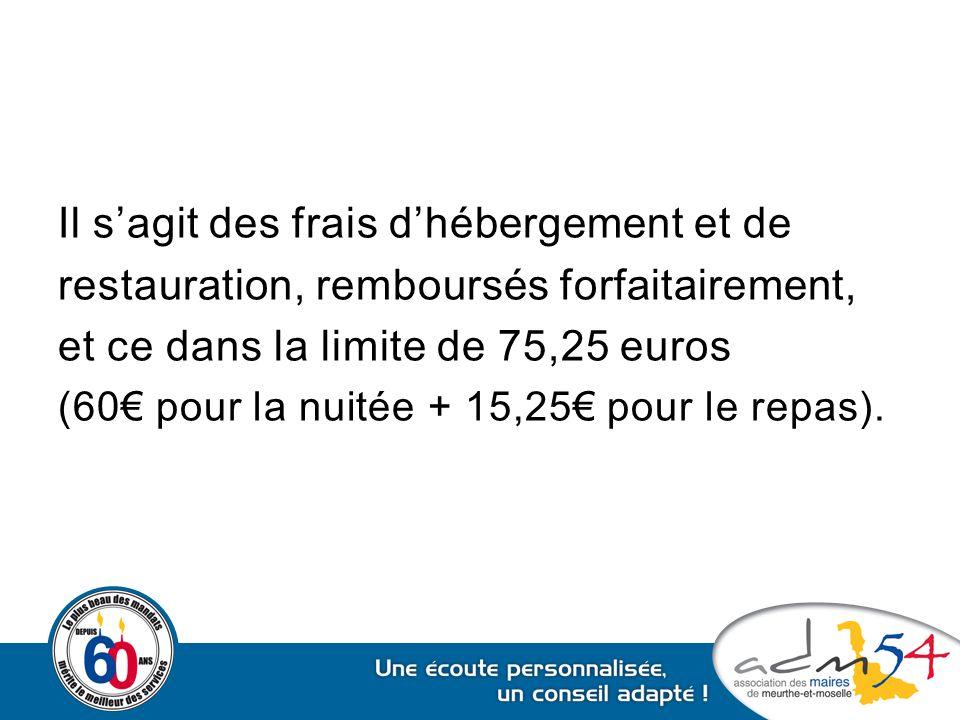 Il s'agit des frais d'hébergement et de restauration, remboursés forfaitairement, et ce dans la limite de 75,25 euros (60€ pour la nuitée + 15,25€ pou