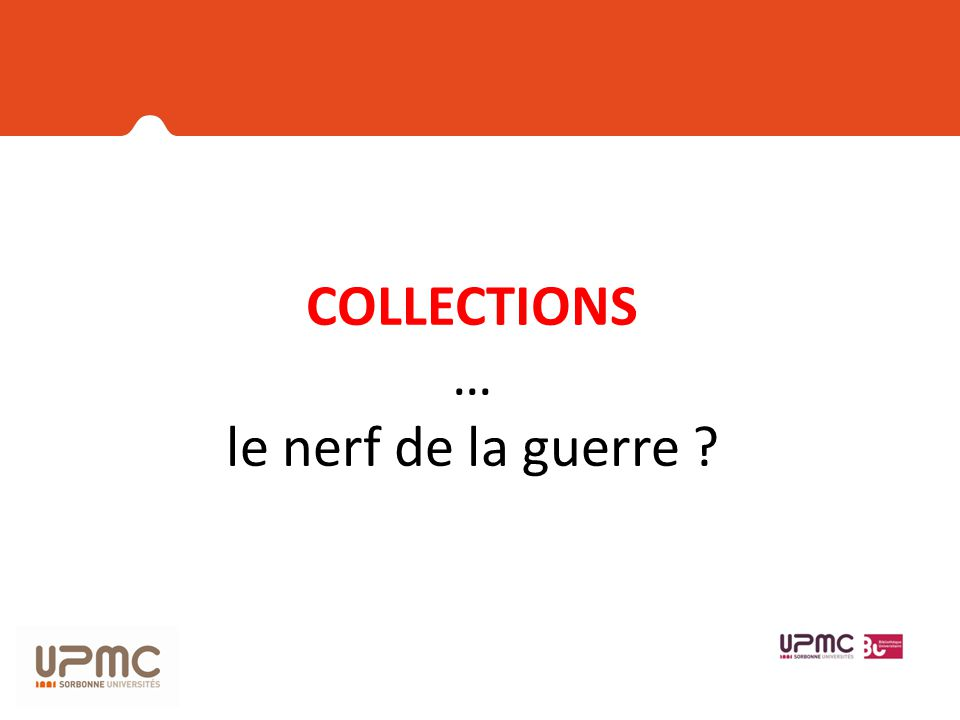 COLLECTIONS … le nerf de la guerre ?