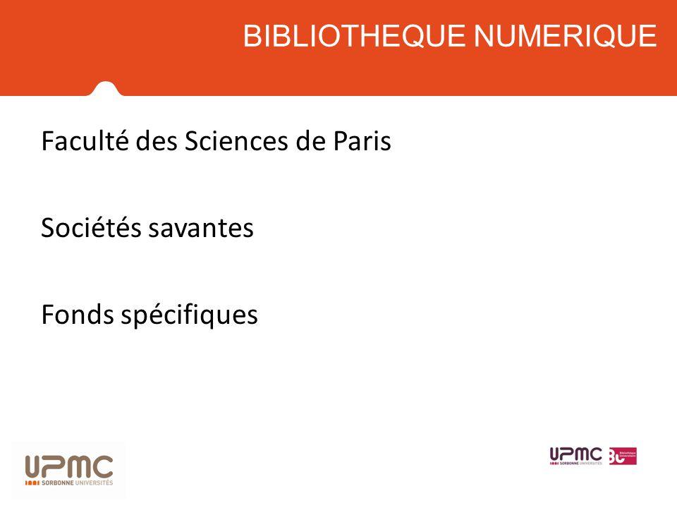 Faculté des Sciences de Paris Sociétés savantes Fonds spécifiques BIBLIOTHEQUE NUMERIQUE