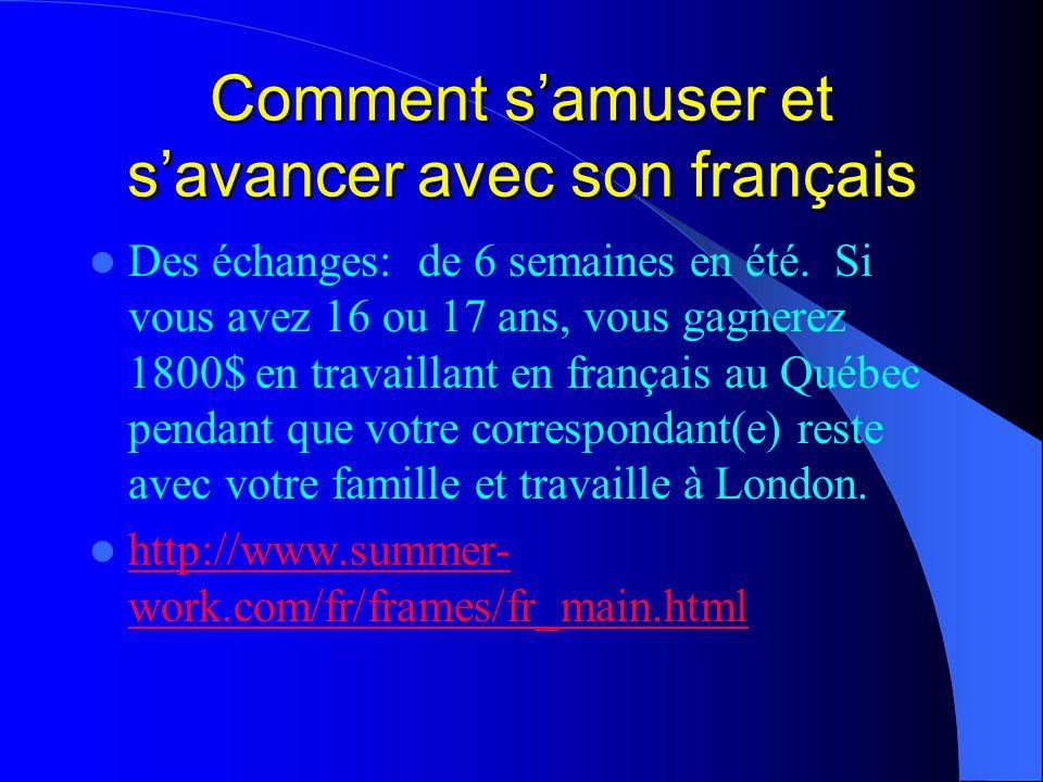 Comment s'amuser et s'avancer avec son français Des échanges: de 6 semaines en été.
