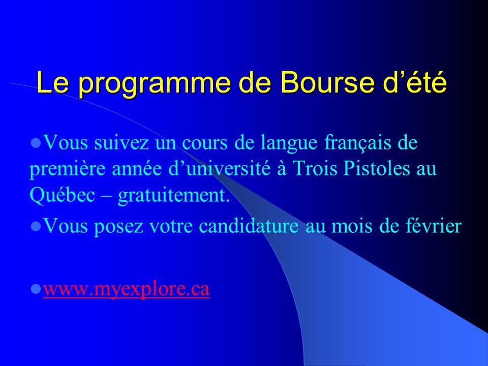 Le programme de Bourse d'été Vous suivez un cours de langue français de première année d'université à Trois Pistoles au Québec – gratuitement.