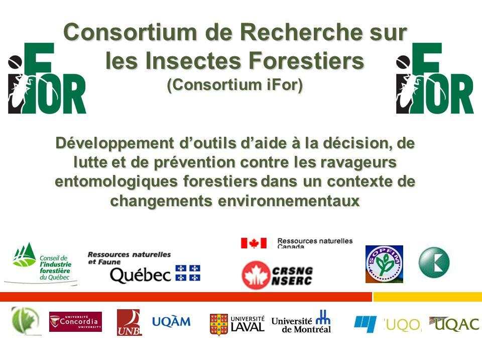 Consortium de Recherche sur les Insectes Forestiers (Consortium iFor) Développement d'outils d'aide à la décision, de lutte et de prévention contre le