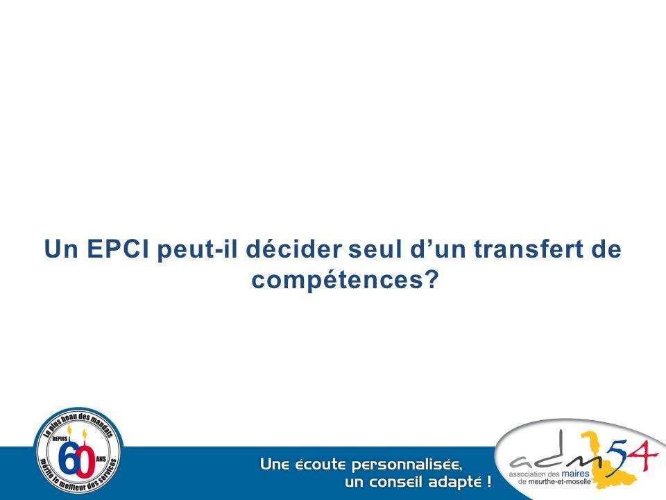 Un EPCI peut-il décider seul d'un transfert de compétences?