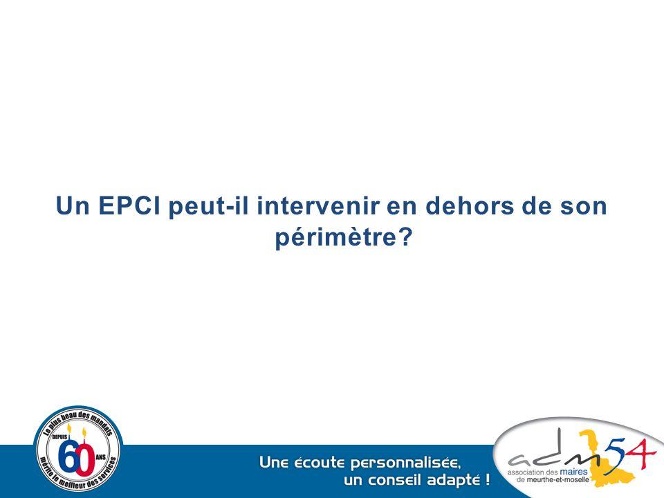 Un EPCI peut-il intervenir en dehors de son périmètre?