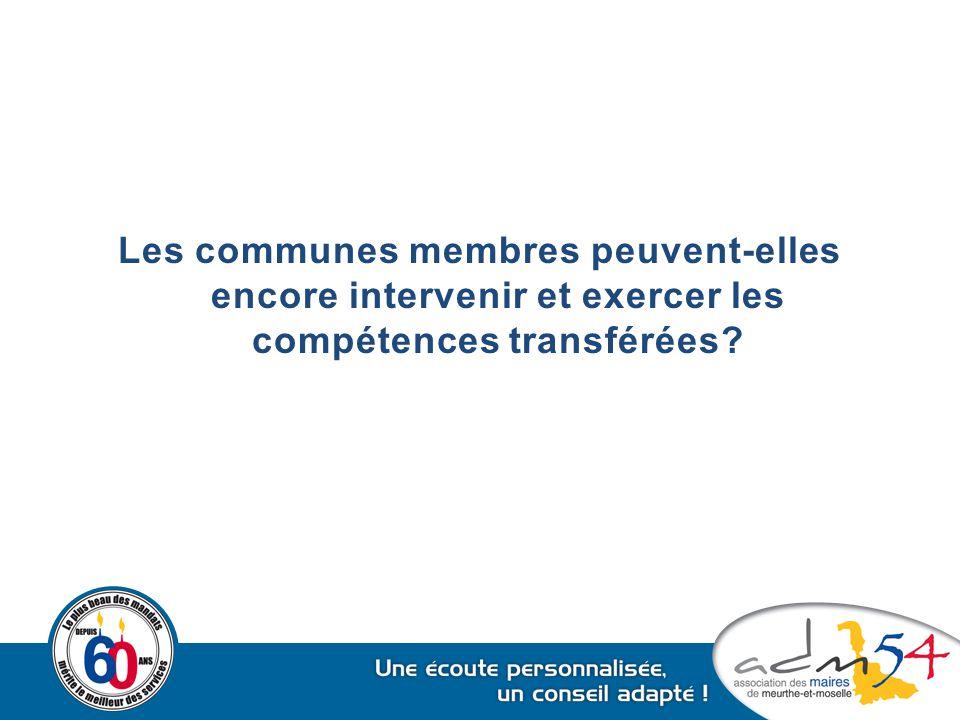 Les communes membres peuvent-elles encore intervenir et exercer les compétences transférées?