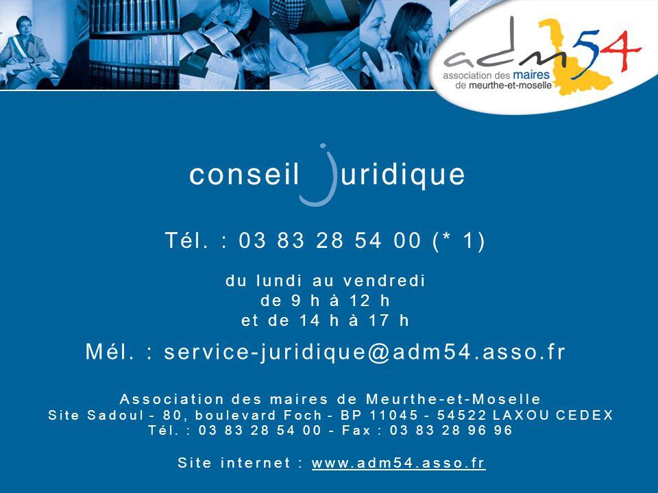 Tél. : 03 83 28 54 00 (* 1) Association des maires de Meurthe-et-Moselle Site Sadoul - 80, boulevard Foch - BP 11045 - 54522 LAXOU CEDEX Tél. : 03 83
