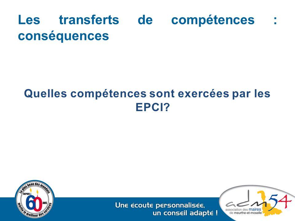 Les EPCI n'ont pas de compétence générale Ils exercent uniquement les compétences transférées par les communes membres ou par la loi Statuts  Spécialité fonctionnelle
