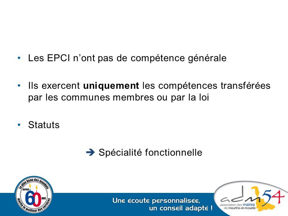 Les EPCI n'ont pas de compétence générale Ils exercent uniquement les compétences transférées par les communes membres ou par la loi Statuts  Spécial