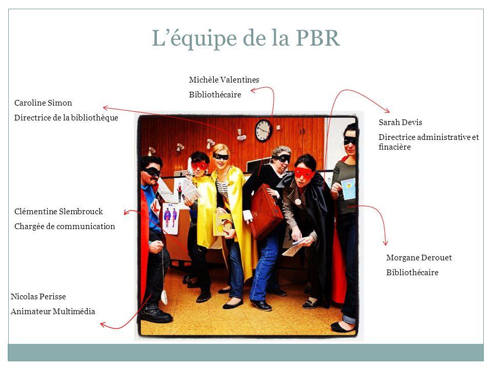 L'équipe de la PBR Caroline Simon Directrice de la bibliothèque Clémentine Slembrouck Chargée de communication Nicolas Perisse Animateur Multimédia Mi