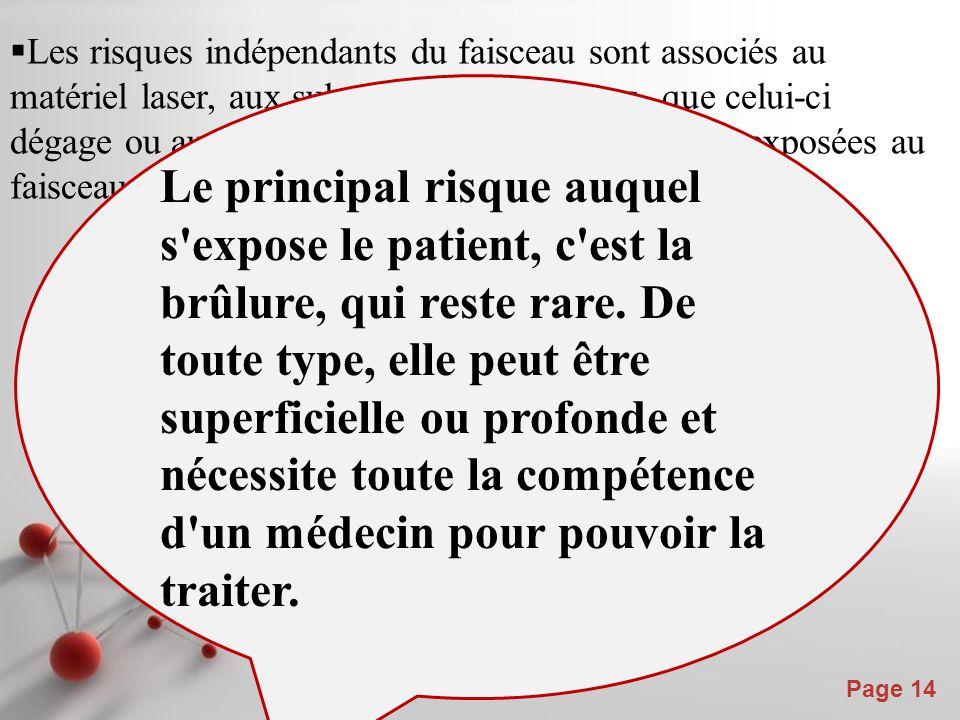 Powerpoint Templates Page 14  Les risques indépendants du faisceau sont associés au matériel laser, aux substances dangereuses que celui-ci dégage ou