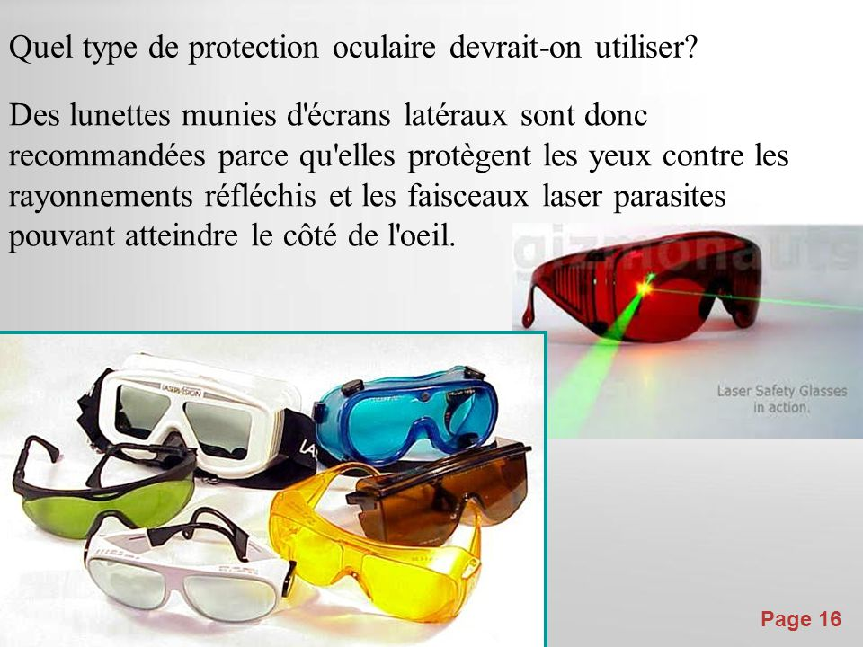 Powerpoint Templates Page 16 Quel type de protection oculaire devrait-on utiliser.