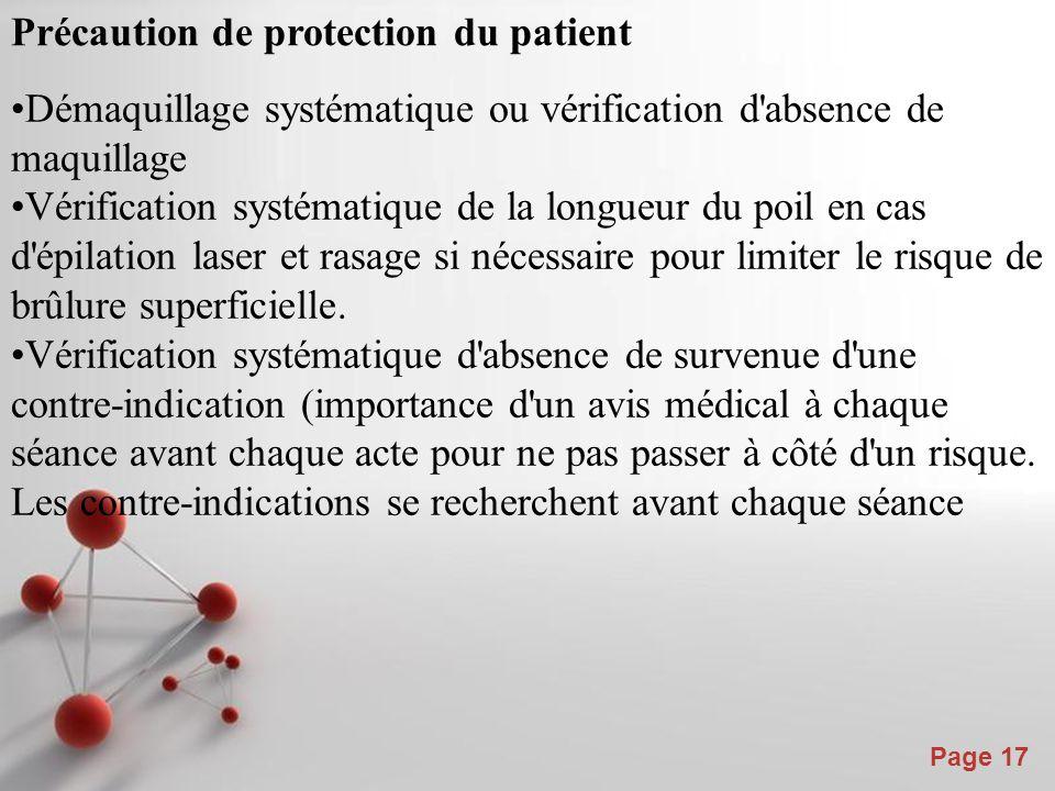 Powerpoint Templates Page 17 Précaution de protection du patient Démaquillage systématique ou vérification d'absence de maquillage Vérification systém