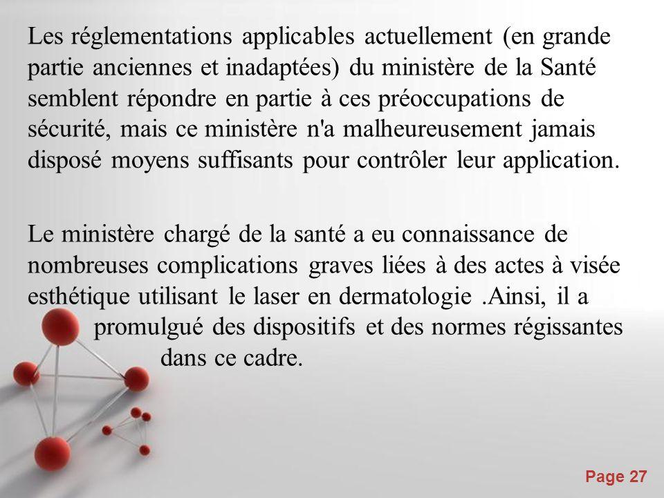 Powerpoint Templates Page 27 Les réglementations applicables actuellement (en grande partie anciennes et inadaptées) du ministère de la Santé semblent