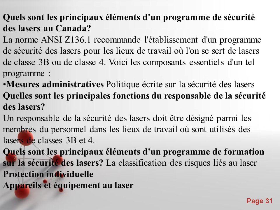 Powerpoint Templates Page 31 Quels sont les principaux éléments d'un programme de sécurité des lasers au Canada? La norme ANSI Z136.1 recommande l'éta