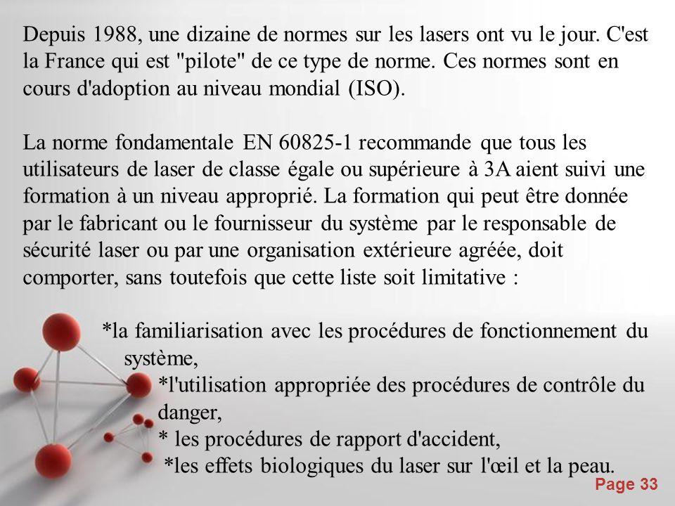 Powerpoint Templates Page 33 Depuis 1988, une dizaine de normes sur les lasers ont vu le jour. C'est la France qui est