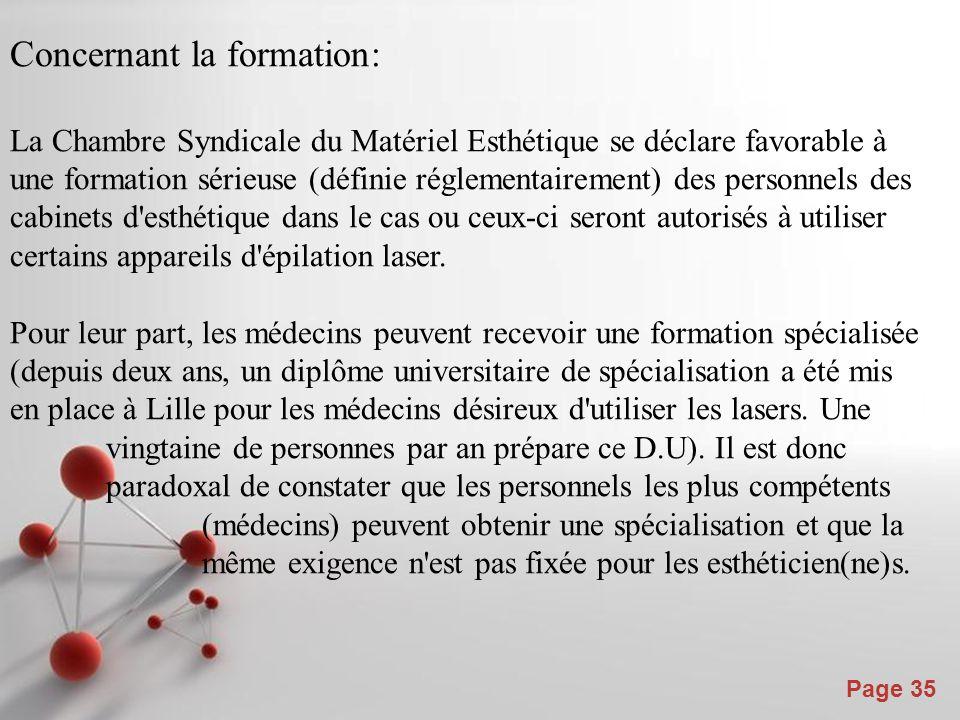 Powerpoint Templates Page 35 Concernant la formation: La Chambre Syndicale du Matériel Esthétique se déclare favorable à une formation sérieuse (défin